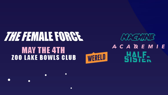 WERELD presents THE FEMALE FORCE on May the 4th 2019, featuring three of Gauteng...