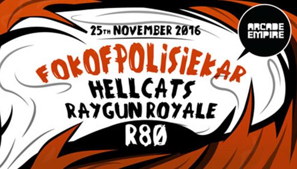Fokofpolisiekar live at Arcade Empire - 25 November 2016▶▶▶ MAIN STAGE: ◀◀◀21:00...