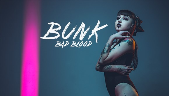 Bunk: Bad BloodYou are not hardcore, unless you live hardcore. Bunk has finally ...