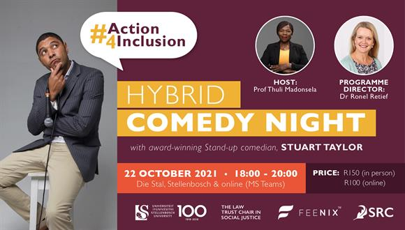 The comedy night is in aid of the #Action4Inclusion Stellenbosch University camp...