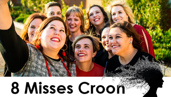 The popular a cappella group, 8 Misses Croon pulls out all the stops with their ...