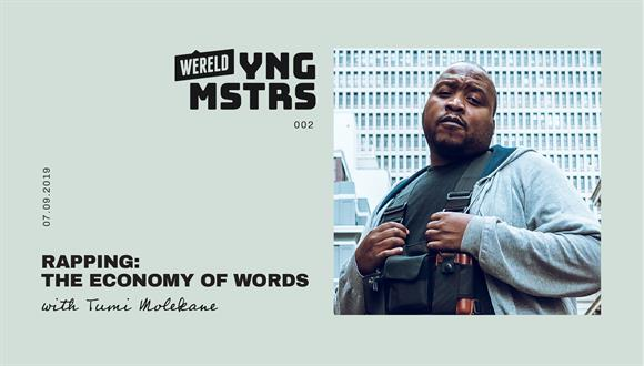YNG MSTRS 002Rapping:  The economy of words with Tumi Molekane7 September, 2019 ...