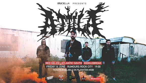 Brochella presents ATTILA live and loud for the first time in South Africa featu...