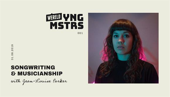 YNG MSTRS 001Songwriting & Musicianship with Jean-Louise Parker31 August, 2019 a...